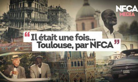 Il était une fois Toulouse – Par NFCA