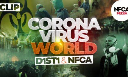 D1ST1 x NFCAcréation CORONAVIRUS WORLD (clip officiel)