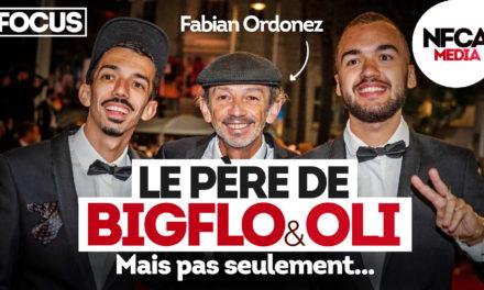 🔎 Fabian Ordonez, le père de BIGFLO & OLI, oui, mais pas seulement.